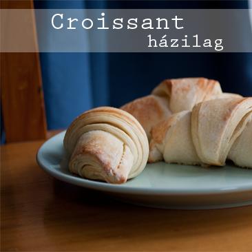 Croissant házilag, egyszerűen