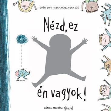 Nézd, ez én vagyok! – foglalkoztató könyv gyerekeknek